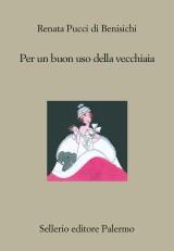 Renata Pucci di Benisichi 'Per un buon uso della vecchiaia'