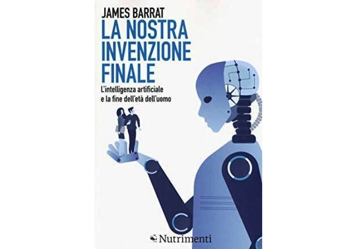 James Barrat Intelligenza Artificiale libro Nutrimenti
