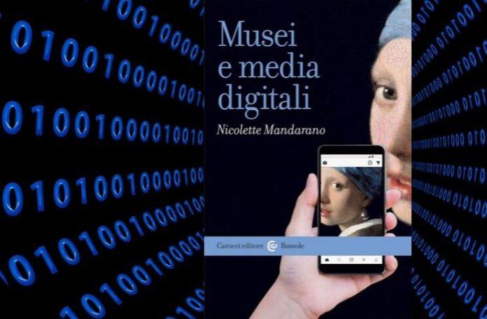 Musei e Media digitali il saggio di Nicolette Mndarano presentazione a Roma a Palazzo Barberini