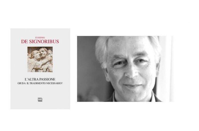 Eugenio De Signoribus ha scritto la passione vista da Giuda per Interlinea