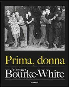 Prima, donna libro di Fotografie di Margaret Bourke-White edito da Contrasto